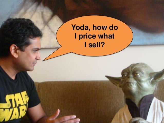 Yoda, how do I price what I sell?