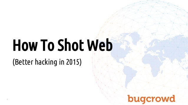 1 How To Shot Web (Better hacking in 2015)