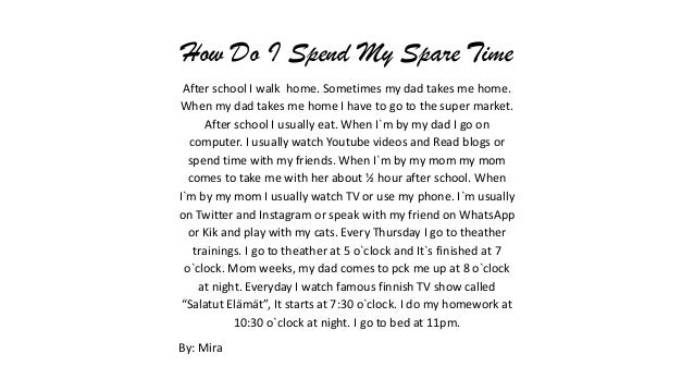 how do i spend my free time essay Out how much can i afford to spend and what will i do with all that time  from having more free time,  the retirement problem: what will you do with all.