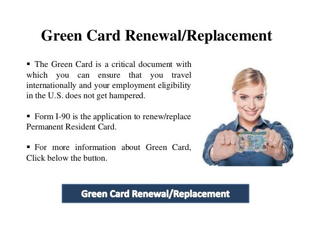 how to e file my green card renewal However, you may replace your green card at any given time, eg in case your green card was stolen, lost, damaged, or if any of the information needs to be changed note: if you are a conditional green card holder you should not use form i-90 to remove the conditions on your green card but form i-751 (for marriage based green cards) or form i.