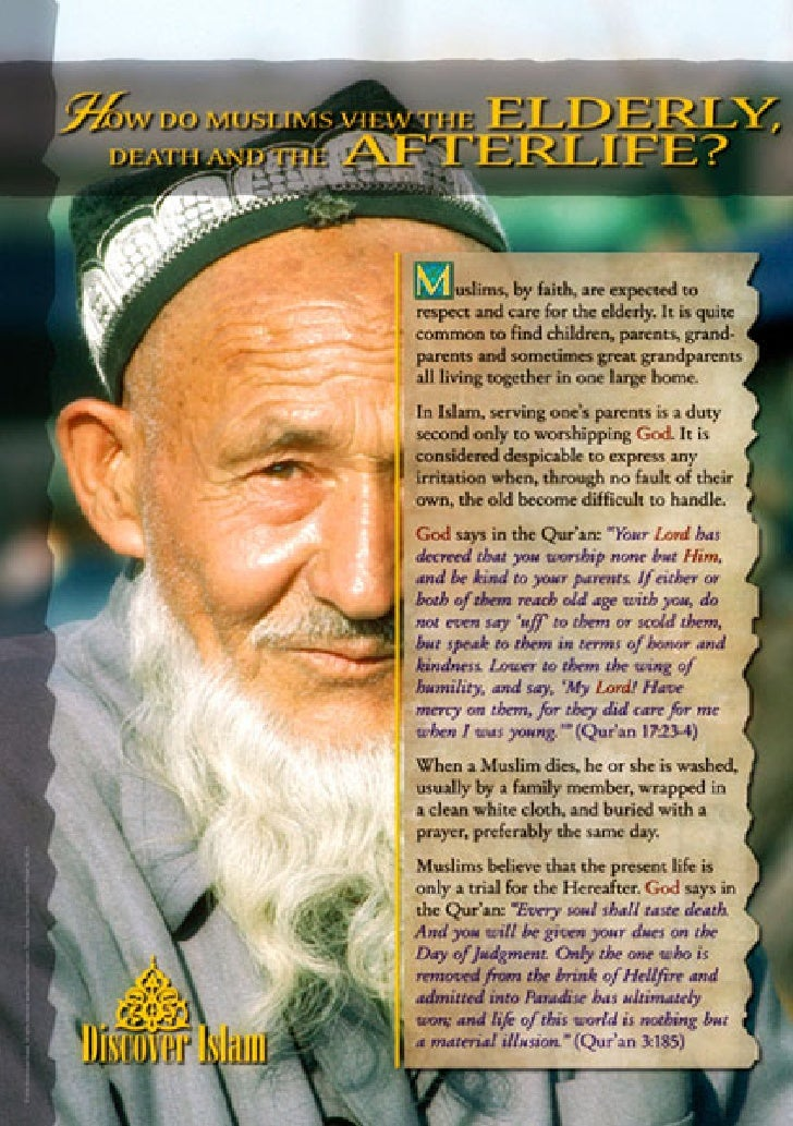Muslims, by faith, are expected to respect and care of the elderly. It is quite common to find children, parents, grandpar...
