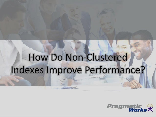 How Do Non-Clustered Indexes Improve Performance?
