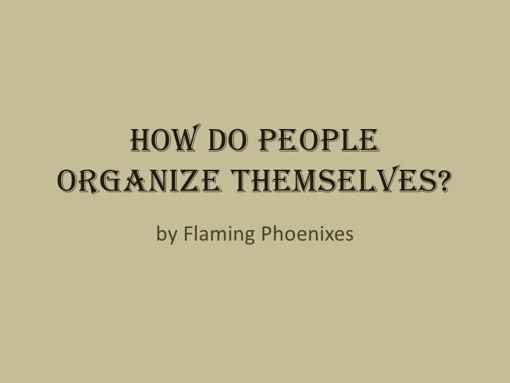 How Do People Organize Themselves?<br />by Flaming Phoenixes<br />