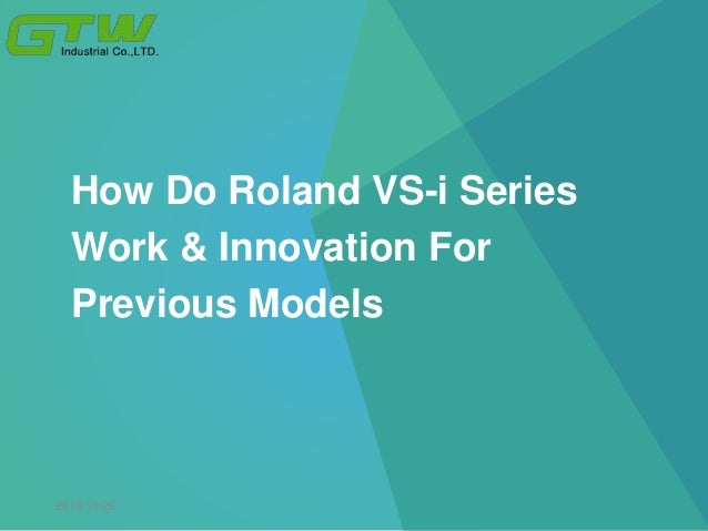 How Do Roland VS-i Series Work & Innovation For Previous Models 2018/10/26
