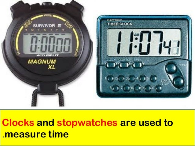 Time Measuring Instruments : How do scientists use tools and stay safe