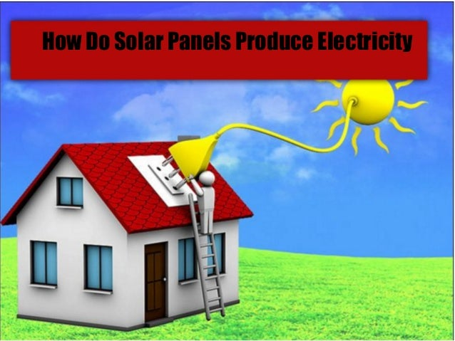How Do Solar Panels Produce Electricity
