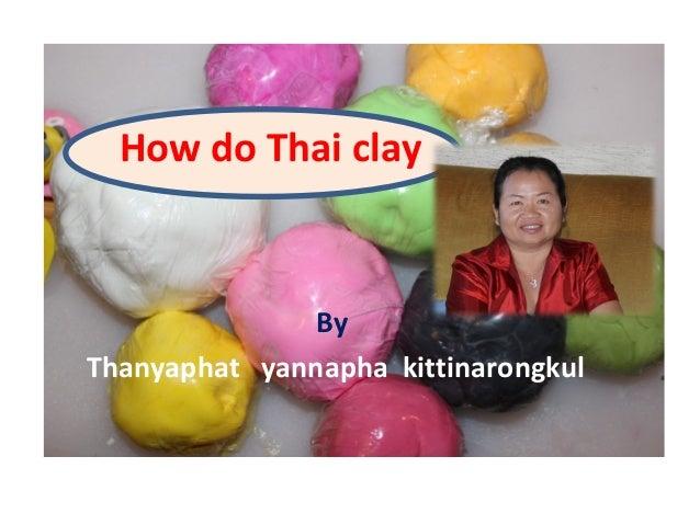 How do Thai clay               ByThanyaphat yannapha kittinarongkul