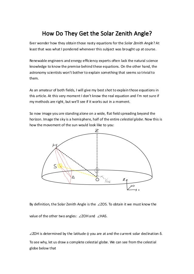 How Do They Get the Solar Zenith Angle? Ever wonder how they obtain those nasty equations for the Solar Zenith Angle? At l...
