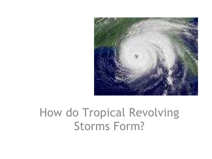 How do Tropical Revolving Storms Form?