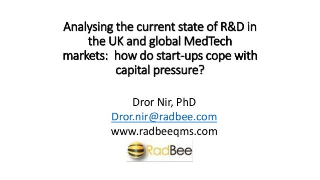 Analysing the current state of R&D in the UK and global MedTech markets: how do start-ups cope with capital pressure? Dror...