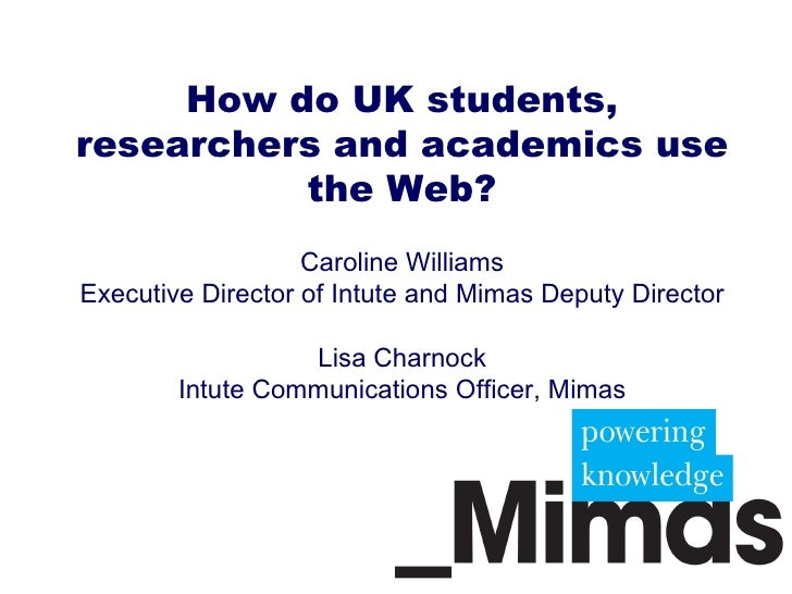 How Do UK Students, Researchers and Academics use the Internet