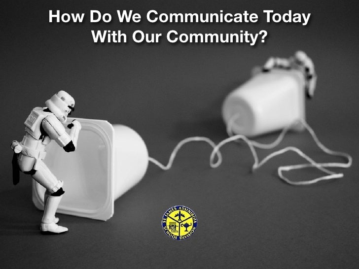 How Do We Communicate Today     With Our Community?