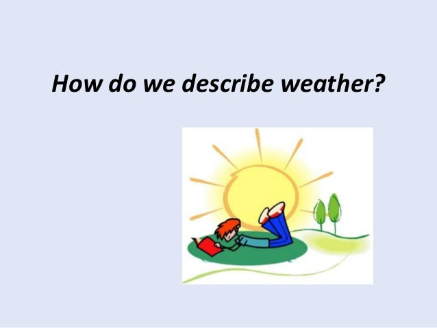 how do we describe weather