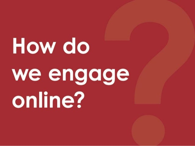 How do we engage online?