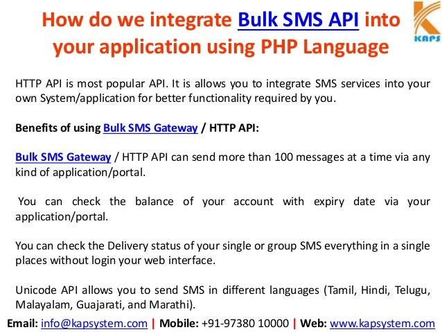 Email: info@kapsystem.com | Mobile: +91-97380 10000 | Web: www.kapsystem.com How do we integrate Bulk SMS API into your ap...