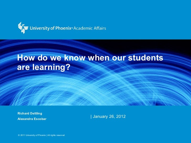 How do we know when our students are learning? Richard Dettling Alexandra Escobar  | January 26, 2012