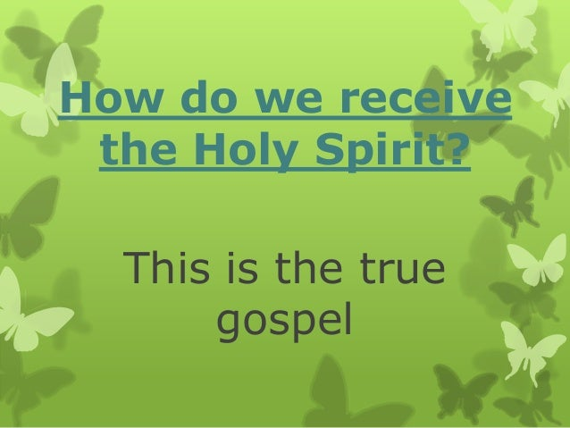 How do we receive the Holy Spirit? This is the true gospel