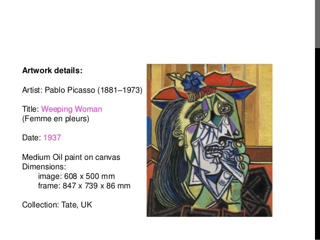 weeping woman picasso essay Is this painting abstract where did picasso paint this painting when did picasso paint this painting why did picasso paint this painting.