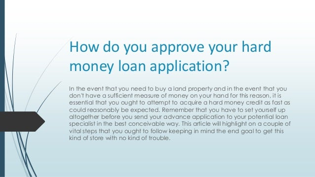 how do you approve your hard money loan application