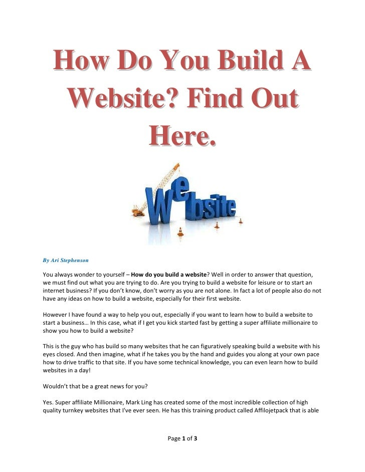 How Do You Build A    Website? Find Out          Here.By Ari StephensonYou always wonder to yourself – How do you build a ...
