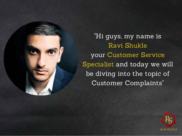 """""""Hi guys, my name is Ravi Shukle your Customer Service Specialist and today we will be diving into the topic of Customer C..."""