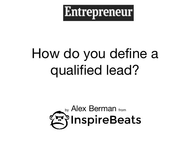 How do you define a qualified lead? by Alex Berman from