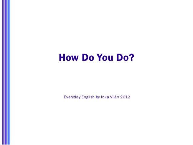 How Do You Do?Everyday English by Inka Vilén 2012