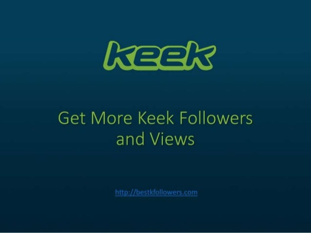 How do you get free followers on keek