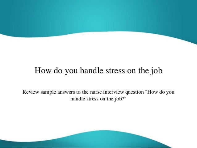 how do you handle stress on the job