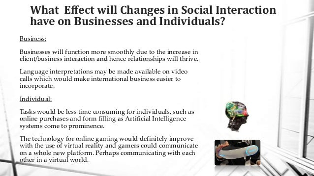 the impact of internet communications on social interactions The internet & its impact on global communication  social interaction  what are the benefits of internet & social networking the effects of teenagers growing.