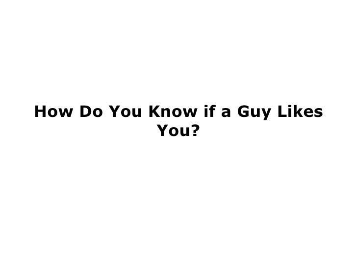 How do you know a man fancies you