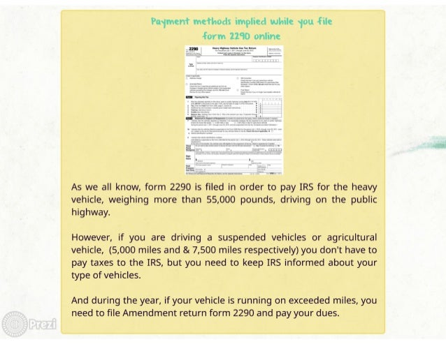 Paximent meflnods implied while 1ou file  form 2230 online     As we all know,  form 2290 is filed in order to pay IRS for ...