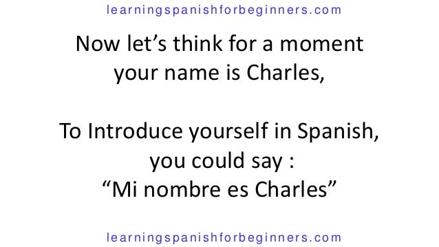 my name is nice to meet you spanish