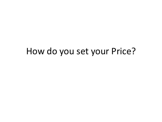 How do you set your Price?