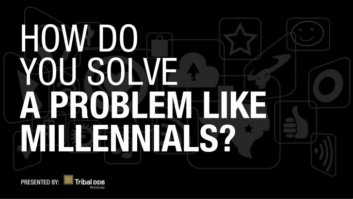 How do you solve a problem like millennials
