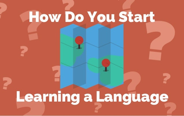 How Do You Start Learning a Language