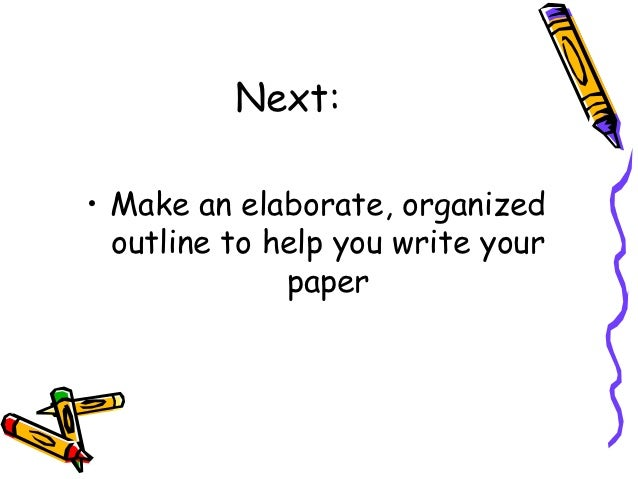 how do you write a outline for a research paper Now your writing is beginning to take shape the next step is to turn those piles of notes you've taken into an outline for a research paper.