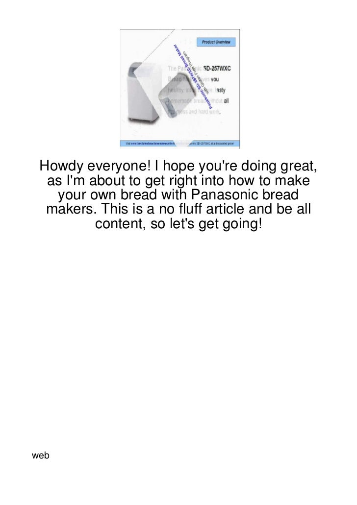 Howdy everyone! I hope youre doing great,  as Im about to get right into how to make   your own bread with Panasonic bread...