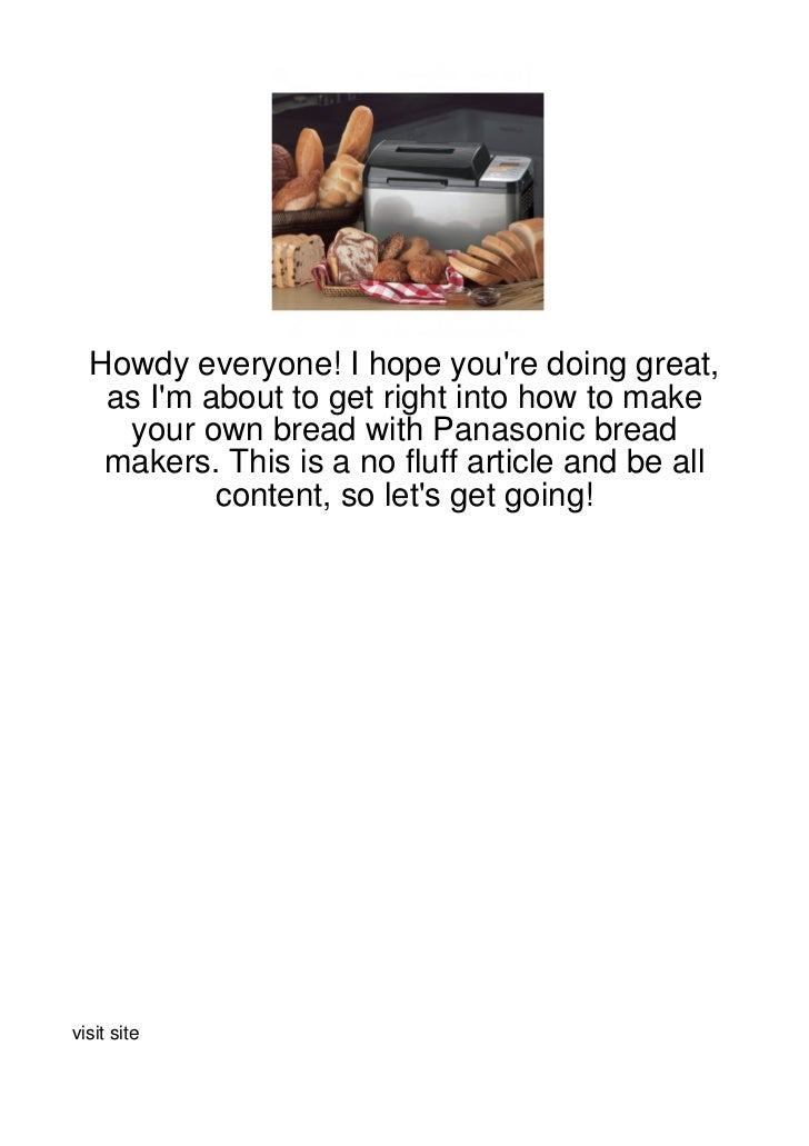 Howdy everyone! I hope youre doing great,   as Im about to get right into how to make    your own bread with Panasonic bre...