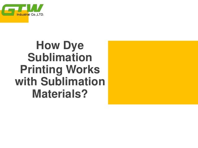 How Dye Sublimation Printing Works with Sublimation Materials?