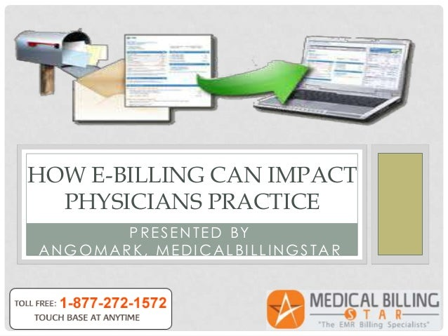 HOW E-BILLING CAN IMPACT  PHYSICIANS PRACTICE       PRESENTED BYANGOMARK, MEDICALBILLINGSTAR