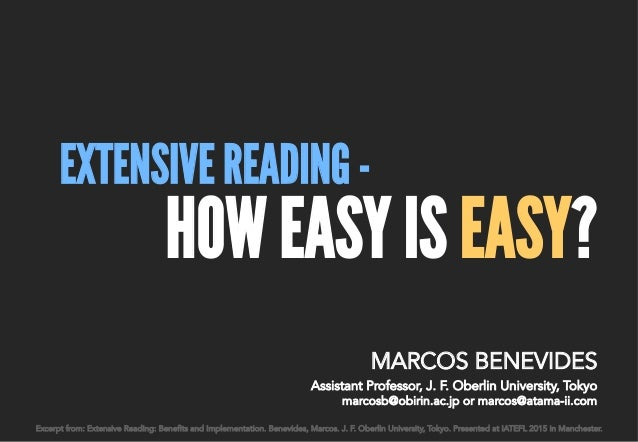 EXTENSIVE READING - HOW EASY IS EASY? Excerpt from: Extensive Reading: Benefits and Implementation. Benevides, Marcos. J. ...