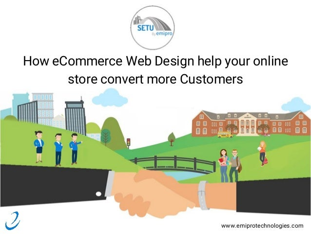 how e commerce web design help your online store convert more custome