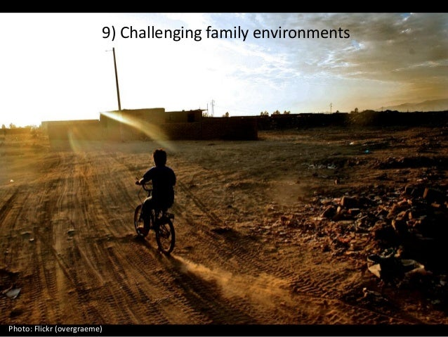 9) Challenging family environments Photo: Flickr (overgraeme)