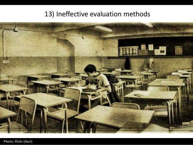 13) Ineffective evaluation methods Photo: Flickr (Xavi)