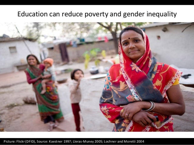 Picture: Flickr (DFID), Source: Kaestner 1997; Lleras-Muney 2005; Lochner and Moretti 2004 Education can reduce poverty an...