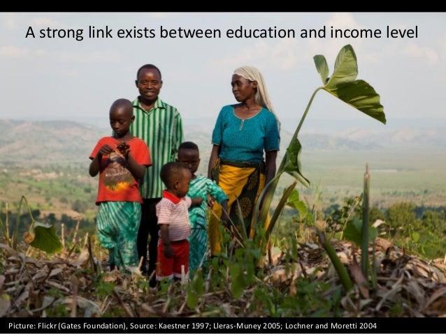 Picture: Flickr (Gates Foundation), Source: Kaestner 1997; Lleras-Muney 2005; Lochner and Moretti 2004 A strong link exist...