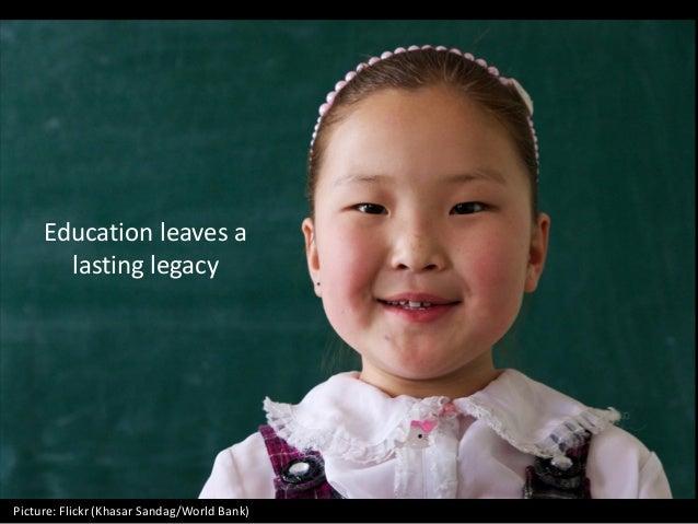Picture: Flickr (Khasar Sandag/World Bank) Education leaves a lasting legacy