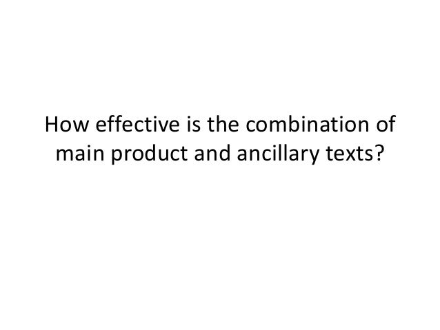 How effective is the combination of main product and ancillary texts?