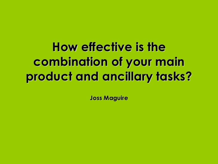 How effective is the combination of your main product and ancillary tasks? Joss Maguire